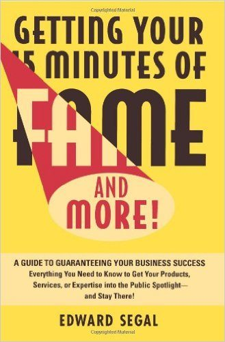 Getting Your 15 Minutes of FAme book cover